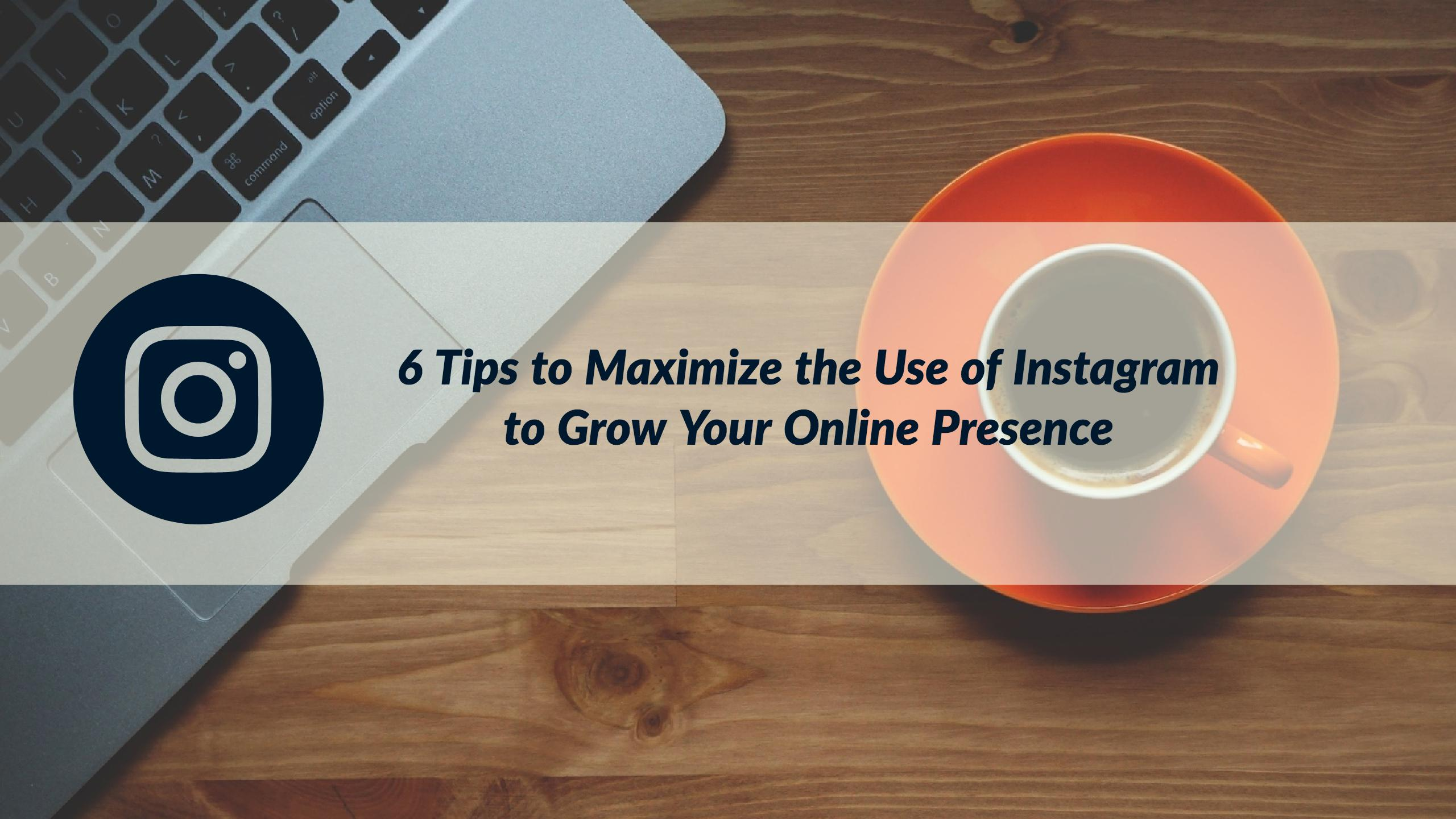 tips to maximize the use of instagram