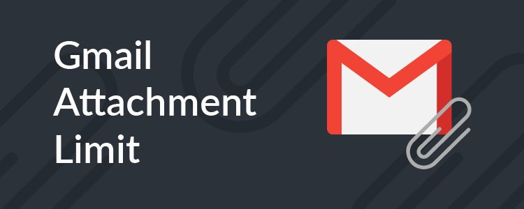 Gmail attachment limit