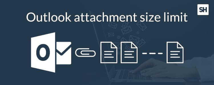 Outlook attachment size limit