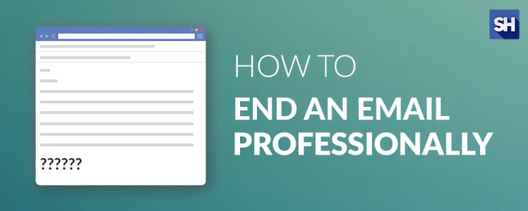 How to End an Email Professionally