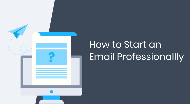 How to start an email professionally