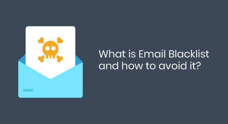What is Email Blacklist and how to avoid it?