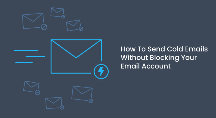 send cold emails without getting your account blocked