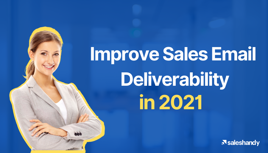 Easy ways to improve sales email deliverability