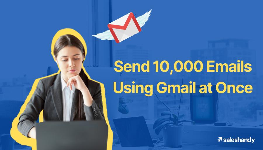 send 10,000 emails